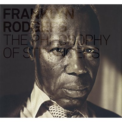 Franklyn Rodgers: The Philosophy of Strangers