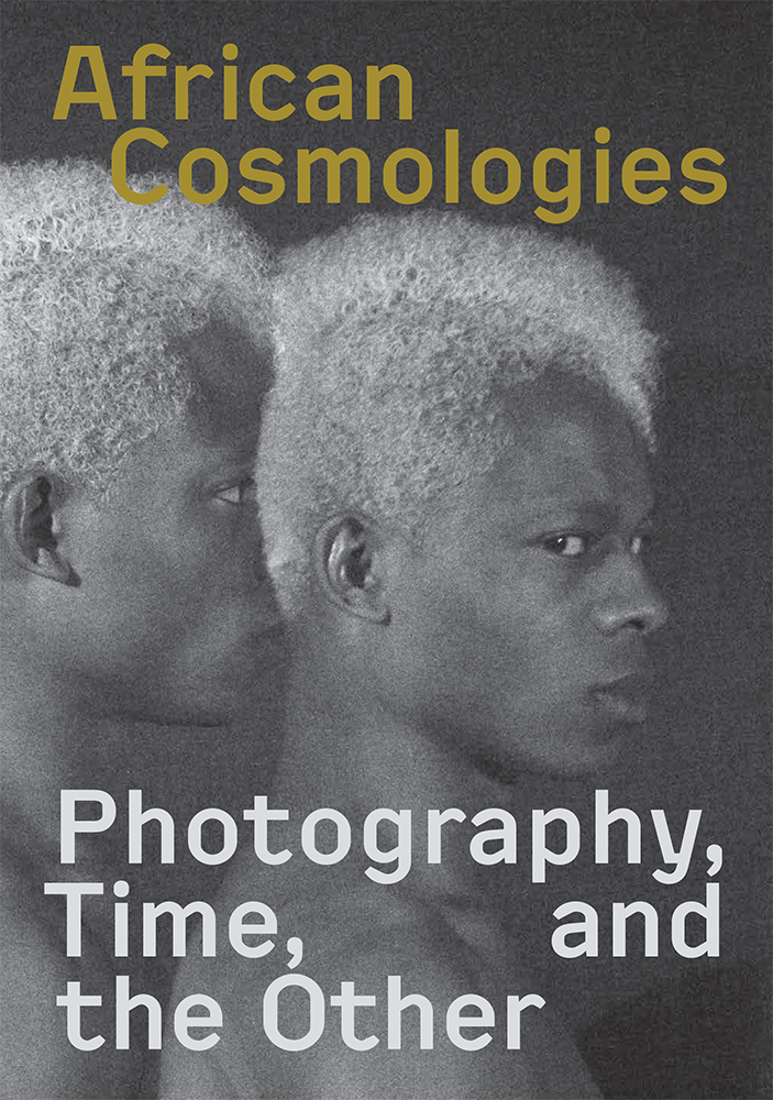 Front cover of book African Cosmologies: Photography, Time, and the Other